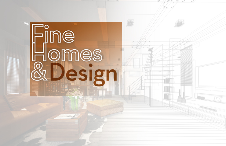 Fine Homes & Design - County Lines Online